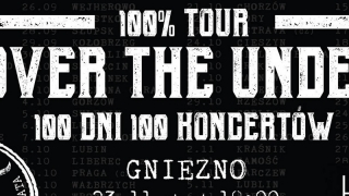Koncert Over The Under w ramach trasy 100% Tour